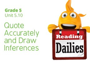 Unit 5.10: Quote Accurately and Draw Inferences