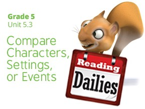 Unit 5.3: Compare Characters, Settings, or Events