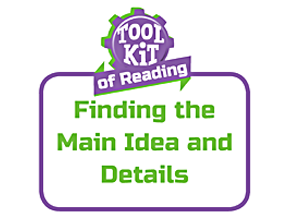 Finding the Main Idea and Details