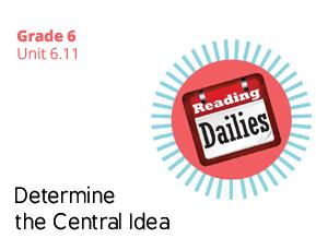 Unit 6.11 Determine the Central Idea