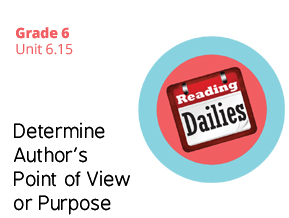 Unit 6.15 Determine Author's Point of View or Purpose