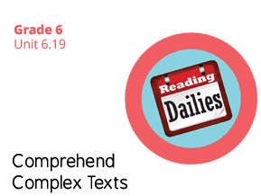 Unit 6.19 Comprehend Complex Texts
