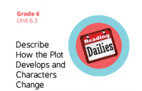 Unit 6.3 Describe How the Plot Develops and Characters Change