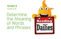 Unit 5.4: Determine the Meaning of Words and Phrases